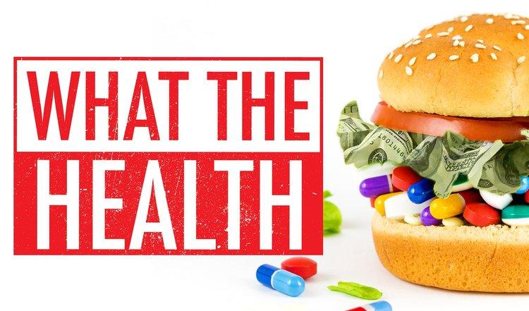 what the health, documental clave sobre la alimentación